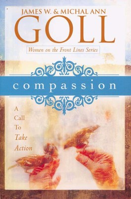 Compassion  -     By: James W. Goll, Michal Ann Goll