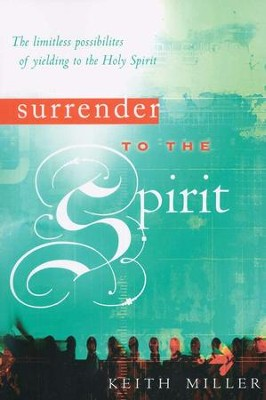 Surrender To The Spirit  -     By: Keith Miller
