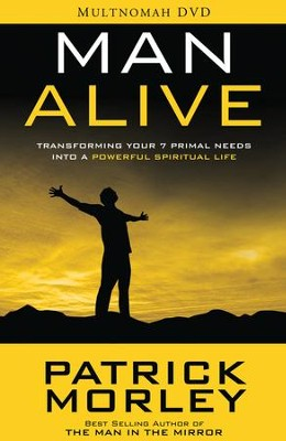 Man Alive: Transforming Your Seven Primal Needs Into a  Powerful Spiritual Life--DVD  -     By: Patrick Morley