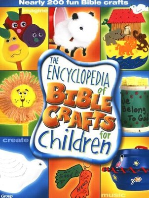 The Encyclopedia of Bible Crafts for Children  -
