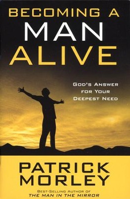 Becoming a Man Alive: God's Answer for Your Deepest Need (10-Pack)  -     By: Patrick Morley