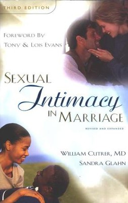 Sexual Intimacy in Marriage, Third Edition   -     By: William Cuter, Sandra Glahn