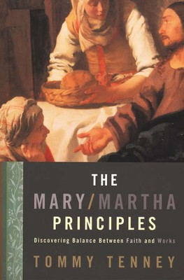 The Mary/Martha Principles   -     By: Tommy Tenney