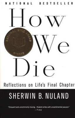 How We Die: Reflections on Life's Final Chapter   -     By: Sherwin B. Nuland