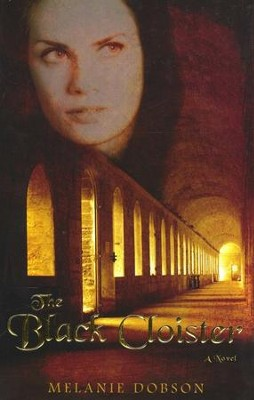 The Black Cloister   -     By: Melanie Dobson