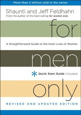 For Men Only, Revised and Updated Edition: A Straightforward Guide to the Inner Lives of Women  -     By: Shaunti Feldhahn, Jeff Feldhahn