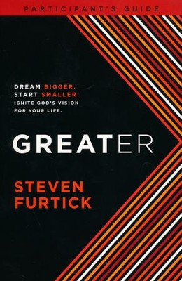 Greater DVD Participant's Guide  -     By: Steven Furtick