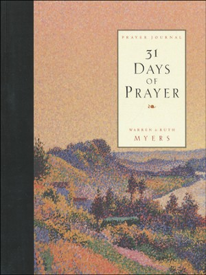Thirty One Days of Prayer Journal  -     By: Ruth Myers, Warren Myers