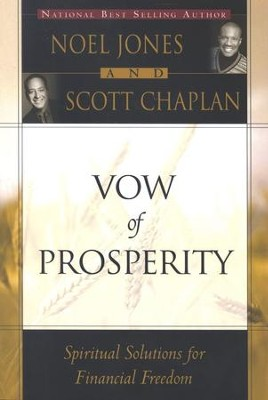 Vow of Prosperity: Spiritual Solutions to Financial Freedom  -     By: Noel Jones, Scott Chaplan