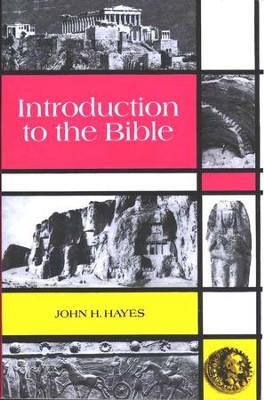 Introduction to the Bible  -     By: John H. Hayes