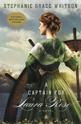 A Captain for Laura Rose - eBook  -     By: Stephanie Grace Whitson