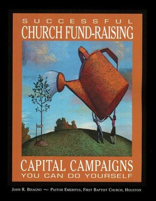 Successful Church Fund-Raising: Capital Campaigns You Can Do Yourself  -     By: John Bisagno