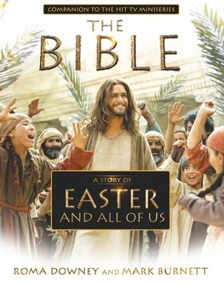 A Story of Easter and All of Us: Based on the Hit TV Miniseries The Bible - eBook  -     By: Roma Downey, Mark Burnett