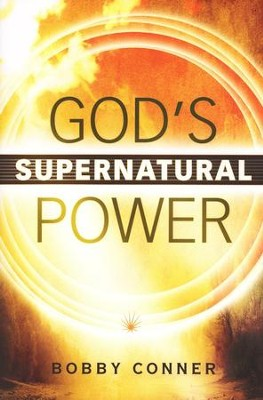 God's Supernatural Power  -     By: Bobby Conner