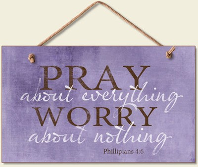 Pray About Everything Wood Sign  -