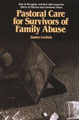 Pastoral Care for Survivors of Family Abuse  -     By: James Leehan