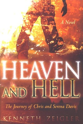 Heaven and Hell, Tears of Heaven Series #1   -     By: Kenneth Zeigler