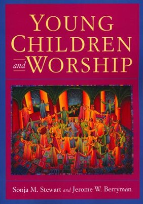 Young Children & Worship  -     By: Sonja M. Stewart, Jerome W. Berryman