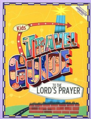 Kids' Travel Guide to the Lord's Prayer  -