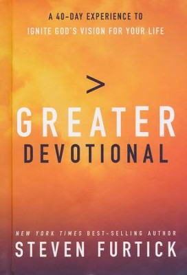 Greater Devotional: Forty Days to Igniting God's Vision for Your Life  -     By: Steven Furtick