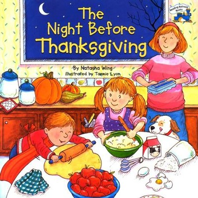 The Night Before Thanksgiving  -     By: Natasha Wing     Illustrated By: Tammie Lyon