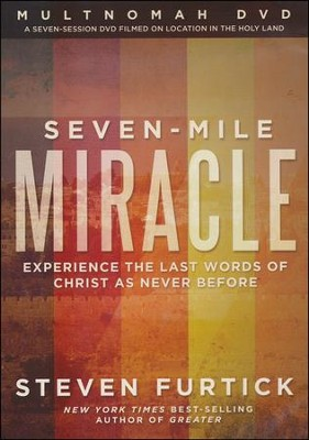 Seven-Mile Miracle DVD: Experience the Last Words of Christ As Never Before  -     By: Steven Furtick