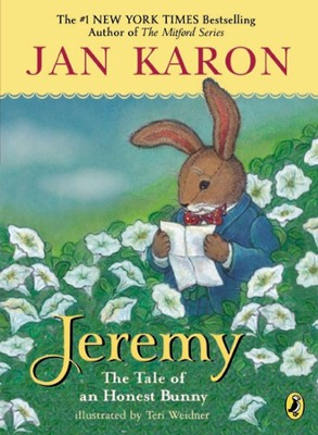 Jeremy: The Tale of the Honest Bunny  -     By: Jan Karon