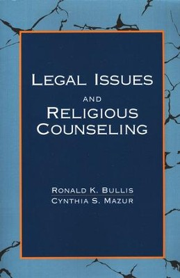 Legal Issues & Religious Counseling  -     By: Ronald Bullis