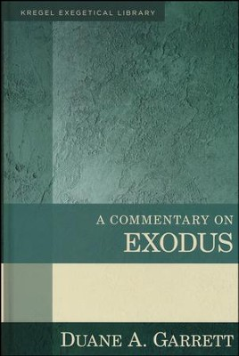 A Commentary on Exodus  -     By: Duane A. Garrett