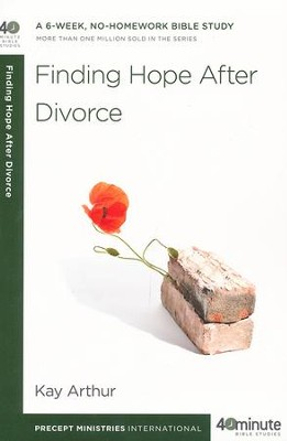 Finding Hope After Divorce  -     By: Kay Arthur