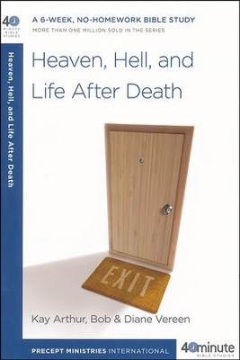 Heaven, Hell, and Life After Death  -     By: Kay Arthur, Bob Vereen, Diane Vereen