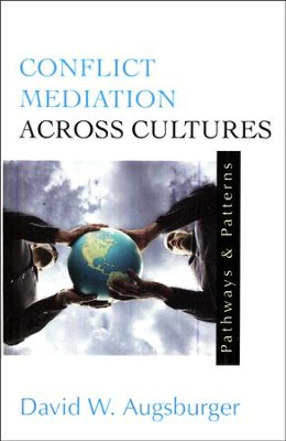 Conflict Mediation Across Cultures: Pathways & Patterns  -     By: David W. Augsburger