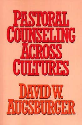Pastoral Counseling Across Cultures  -     By: David W. Augsburger