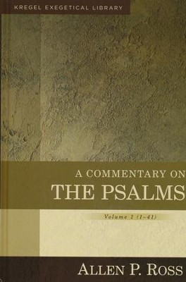 A Commentary on the Psalms, Vol. 1 1-41: Kregel Exegetical Library      -     By: Allen P. Ross