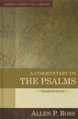 A Commentary on the Psalms, Volume 2 (42-89) [Kregel Exegetical Library]  -     By: Allen P. Ross