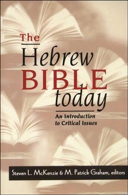 Hebrew Bible Today: An Introduction to Critical  Issues  -     By: Steven L. McKenzie