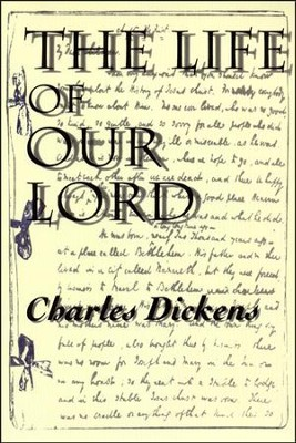 The Life of Our Lord   -     By: Charles Dickens