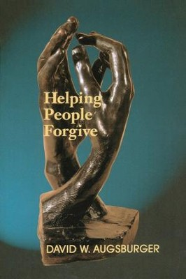 Helping People Forgive  -     By: David W. Augsburger
