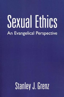 Sexual Ethics: An Evangelical Perspective  -     By: Stanley J. Grenz