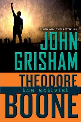 Theodore Boone: The Activist, Volume #4   -     By: John Grisham