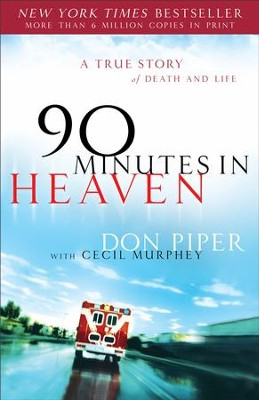 90 Minutes in Heaven: A True Story of Death & Life - eBook  -     By: Don Piper, Cecil Murphey