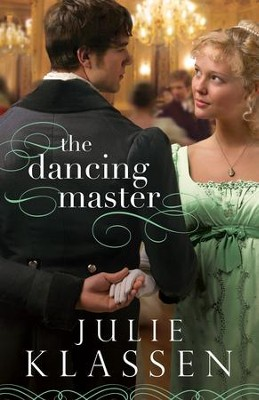 The Dancing Master -eBook   -     By: Julie Klassen