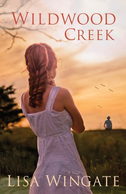 Wildwood Creek - eBook  -     By: Lisa Wingate