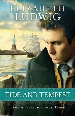 Tide and Tempest, Edge of Freedom Series #3 -eBook   -     By: Elizabeth Ludwig