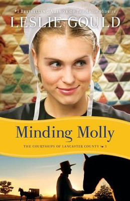 Minding Molly, The Courtships of Lancaster County Series #3 -eBook   -     By: Leslie Gould