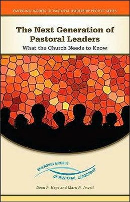 The Next Generation of Pastoral Leaders: What the Church Needs to Know  -     By: Dean R. Hoge, Marti R. Jewell