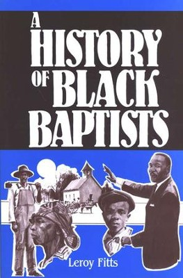 The History of Black Baptists   -     By: Leroy Fitts