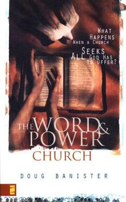 The Word & Power Church   -     By: Doug Banister