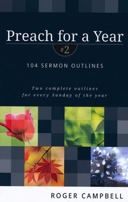 Preach for a Year #2: 104 Sermon Outlines   -     By: Roger Campbell