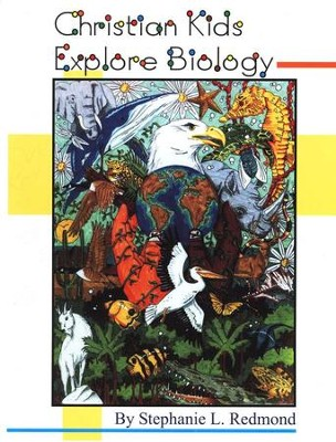 Christian Kids Explore Biology   -     By: Stephanie L. Redmond